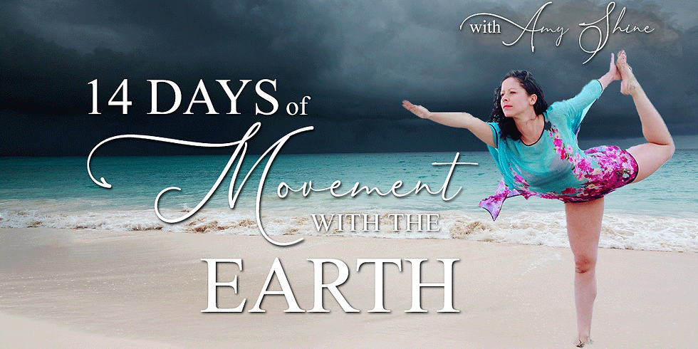 14 Days of Movement with the Earth