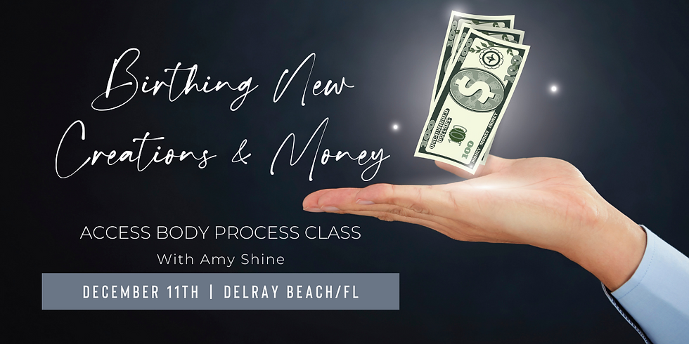 Birthing New Creations & Money: Access Body Process Class