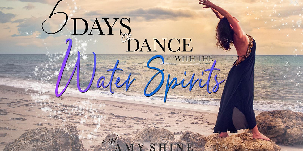 5 Days of Dance with the Water Spirits