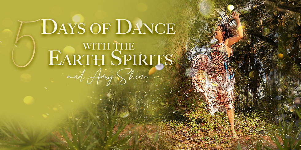 5 Days of Dance with Earth Spirits