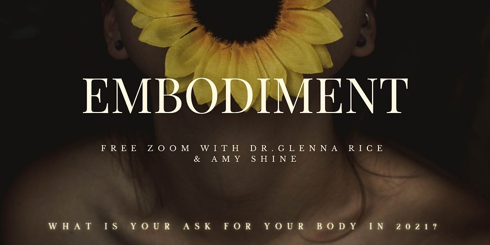 Embodiment: Free Zoom with Dr.Glenna Rice & Amy Shine