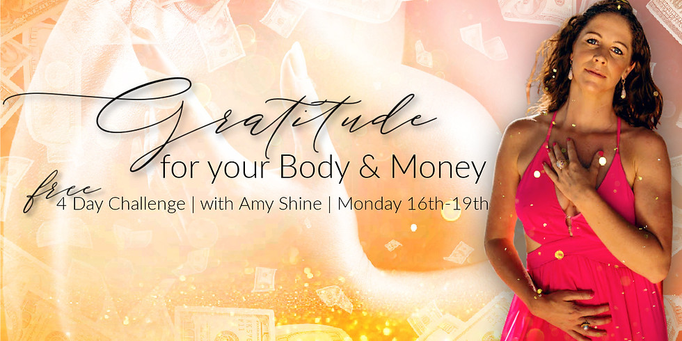 Gratitude for your Body & Money: 4 Day Free Challenge