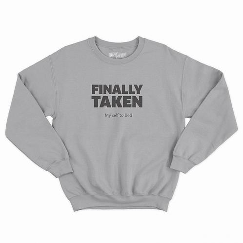 Finally Taken Sweatshirt