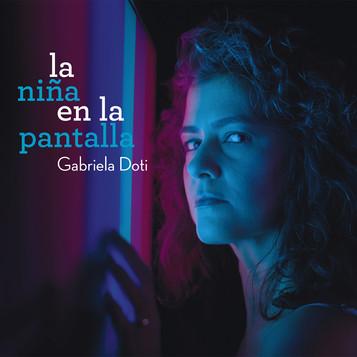 La Niña en la Pantalla | Gabriela Doti, 2014