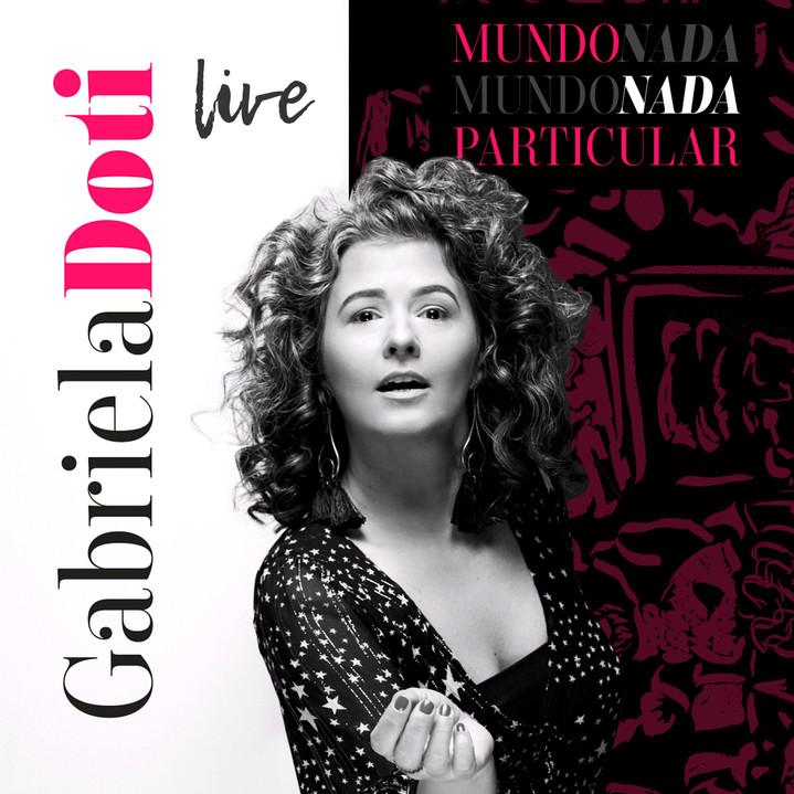 Mundo Nada Particular - Live | Gabriela Doti, 2018