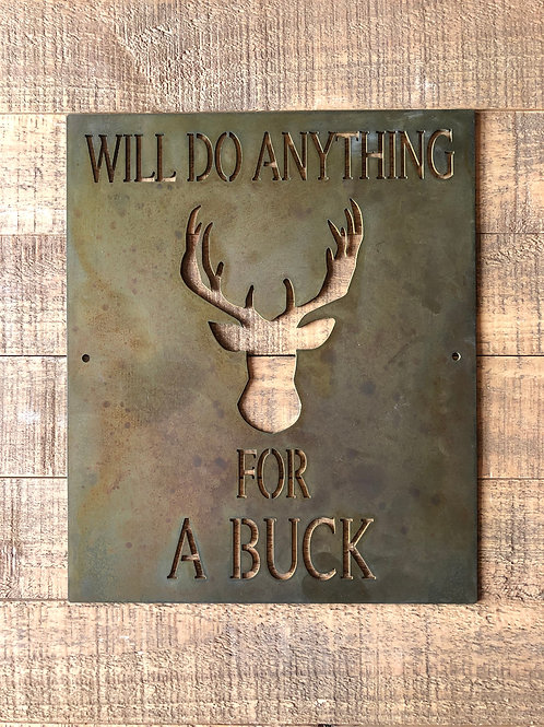 Will Do Anything for a Buck Sign- Patina