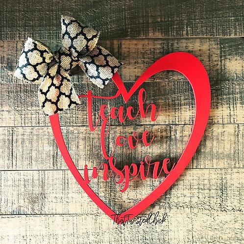 Teach Love Inspire <3