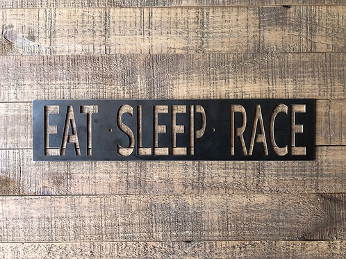 Eat Sleep Race Sign