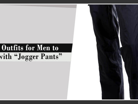 Five Outfits for Men to Pair with Jogger