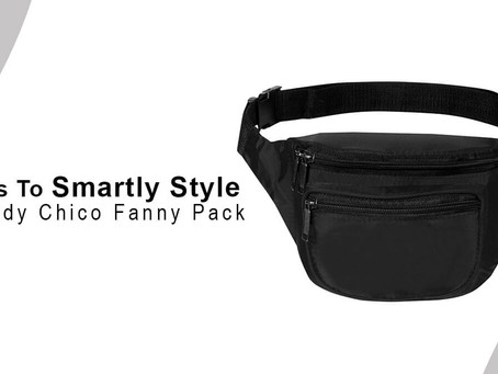 Ways To Smartly Style Freddy Chico Fanny Pack