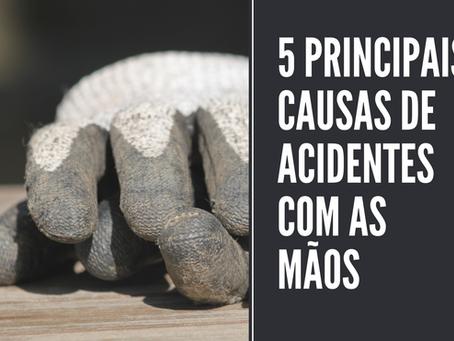 5 PRINCIPAIS CAUSAS DE ACIDENTES COM AS MÃOS