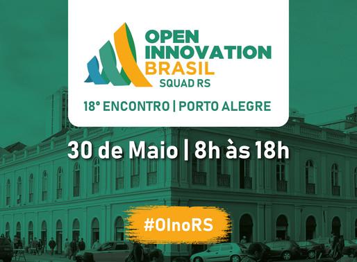 Open Innovation BR realiza 18º encontro do movimento em Porto Alegre