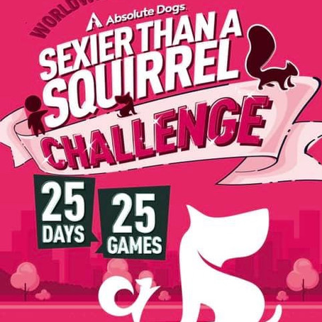 Worldwide 25 Day Sexier Than A Squirrel Challenge