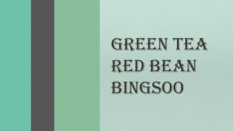 02 - Green Tea Red Bean Bingsoo video wi