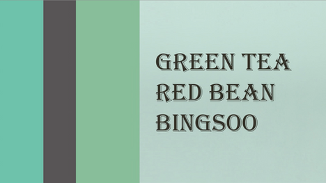 02 - Green Tea Red Bean Bingsoo video wi