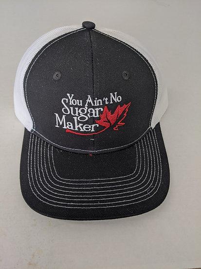 You Ain't No Sugar Maker Trucker Cap