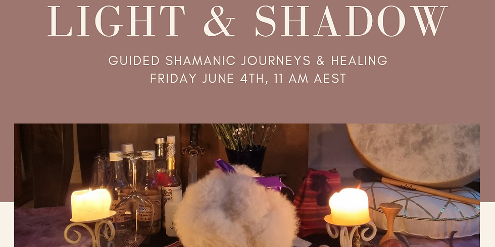 Light & Shadow: Guided Shamanic Journeys & Healing Event (online)