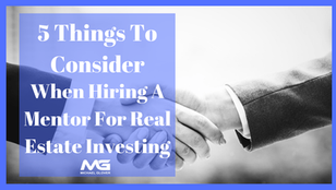 5 Things To Consider When Hiring A Mentor for Real Estate Investing