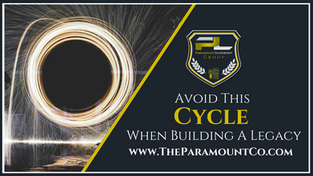 Avoid This Cycle When Building A Legacy