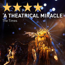 """""""Enjoy gorgeous ideas and strong turns in a show that summons up the allure and the nastiness of Narnia. White sheets and tickertape snow whisk us into another dimension… scary, propulsive and delightful.""""  The Times on The Lion, The Witch and The Wardrobe .  FULL REVIEW  LINK BELOW:"""