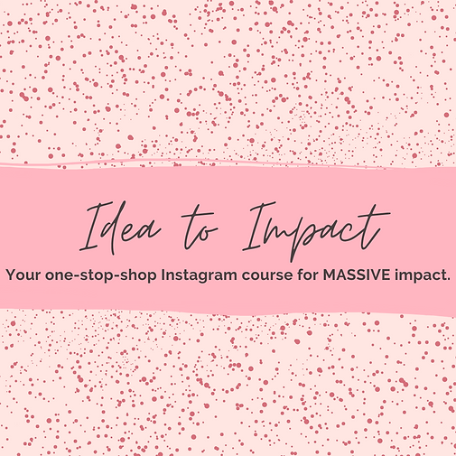 Idea to Impact IG course (1).png