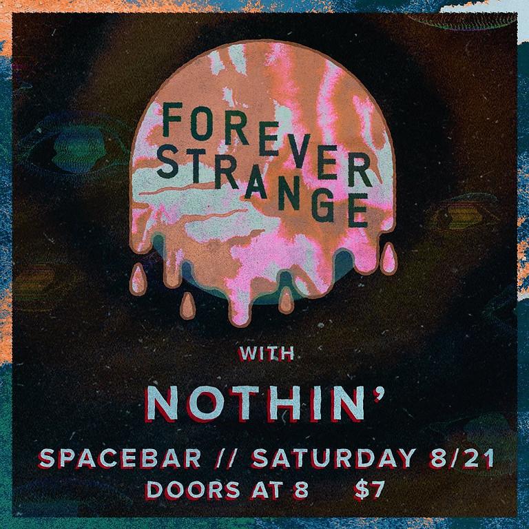 Forever Strange w/ Nothin'