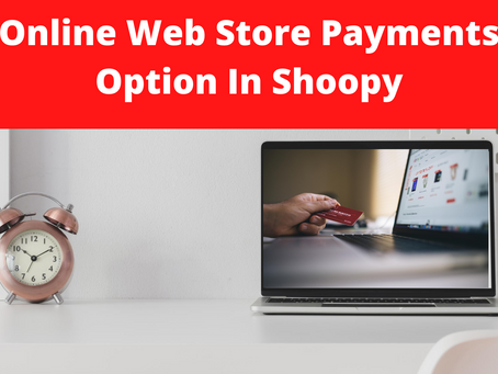 Online Web Store Payments Option In Shoopy - Easy, Quick & Simple