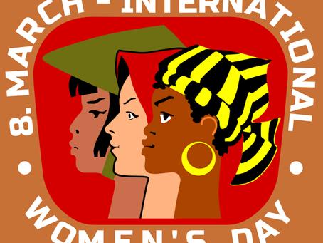 MARCH: INTERNATIONAL WOMEN'S DAY