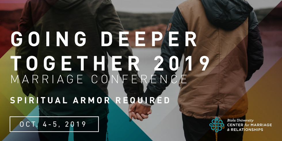 Going Deeper Together - Spiritual Armor Required - Biola Marriage Conference