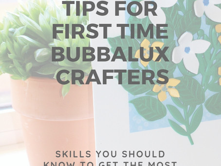 Tips for first-time Bubbalux users