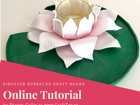Waterlily candle holder A Bubbalux Tutorial by Sharon Callis