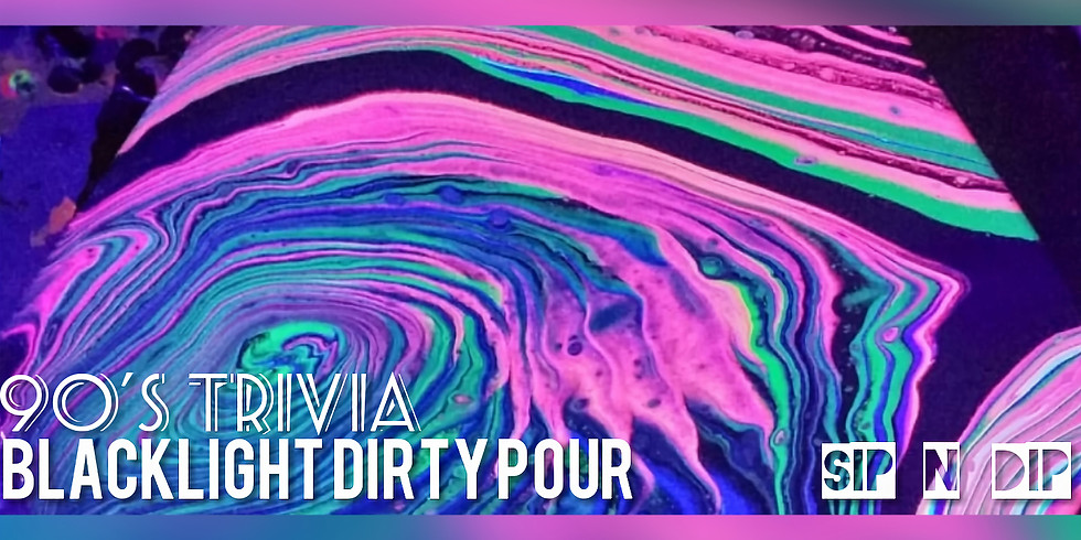 Blacklight Dirty Pour with 90's Trivia