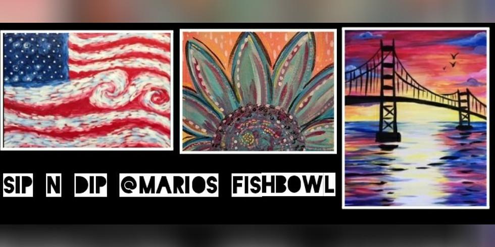 SIP N DIP @Mario's Fishbowl