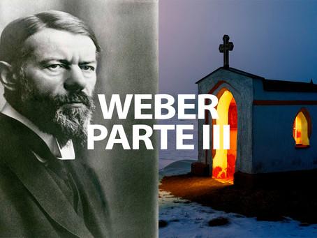 La religión y la creencia en dios en el mundo contemporáneo III: Max Weber