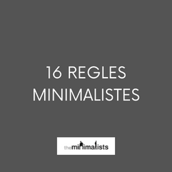 16 règles de minimalistes