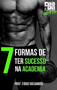 7 Formas de Ter Sucesso na Academia.png