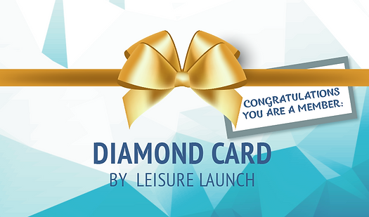 DIAMOND CARD BY LEISURE LAUNCH