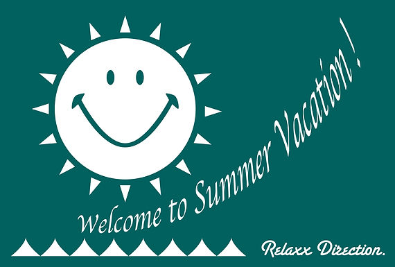 Welcome to Summer Vacation. 〜良い夏をお過ごしください♪〜