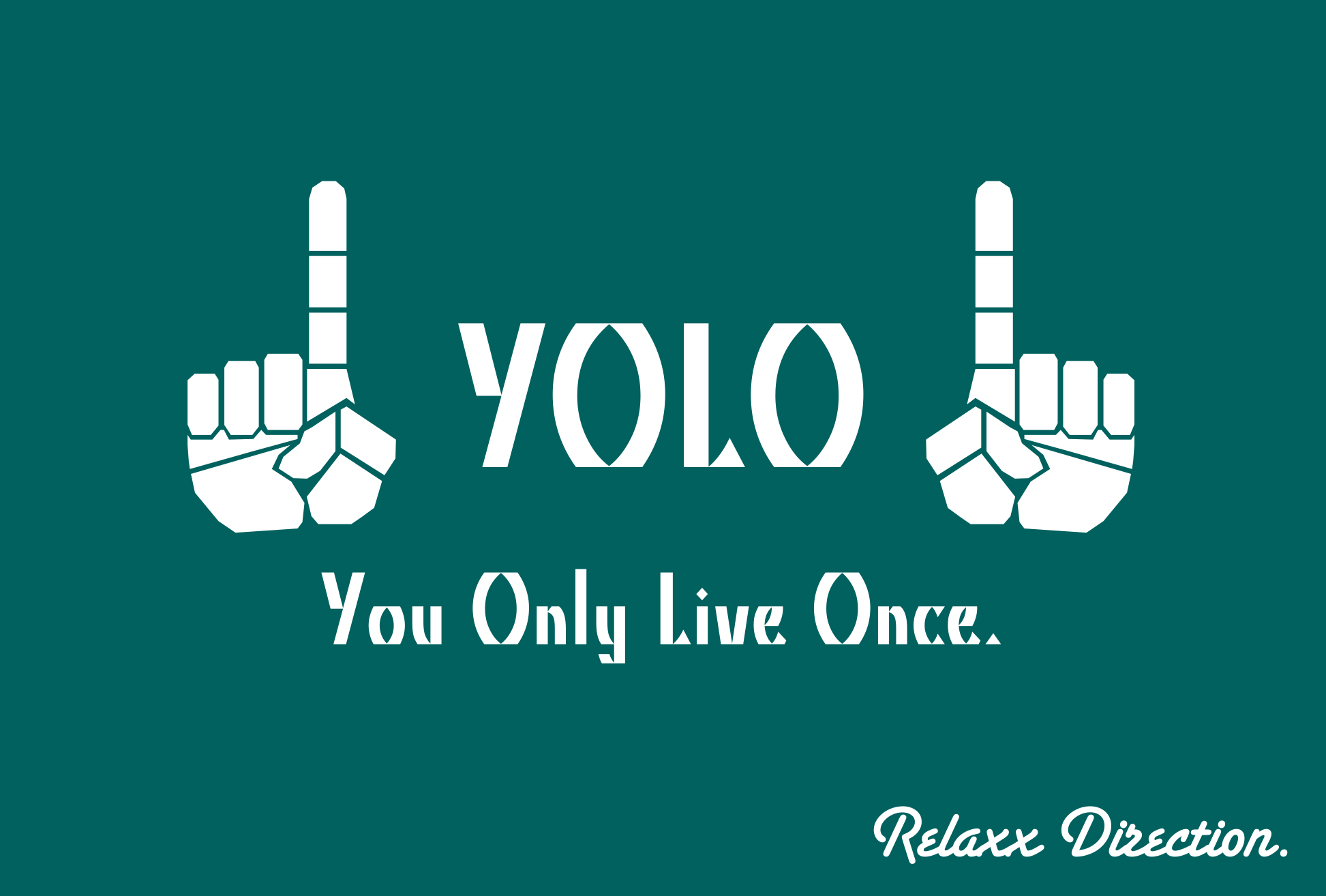 RELAXX YOLO.