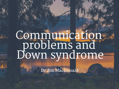 Communication problems and Down syndrome