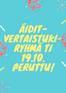 ÄIDIT- vertaitukiryhmä peruttu tiistai 19.10!