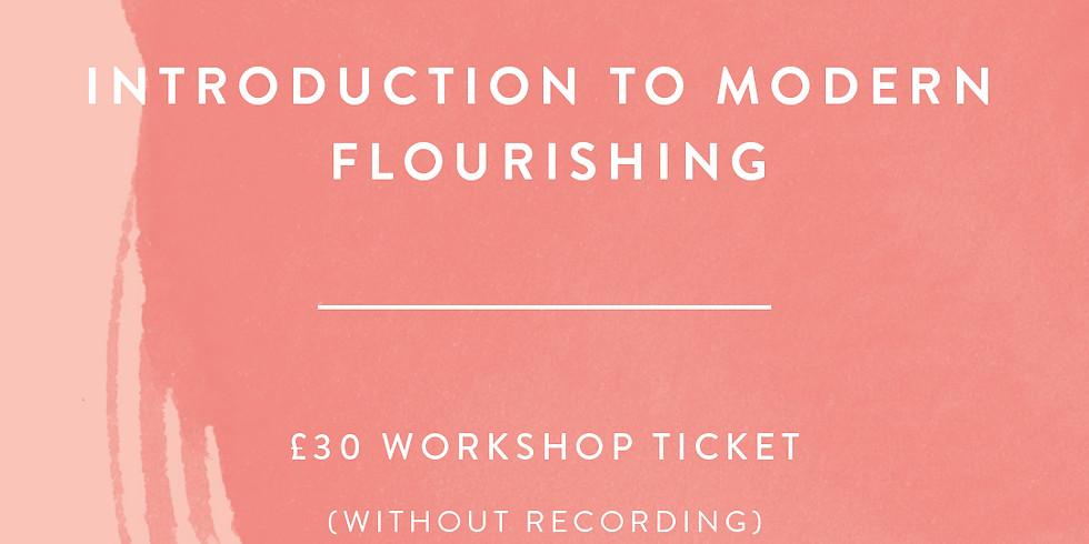 Introduction to Modern Flourishing - £30