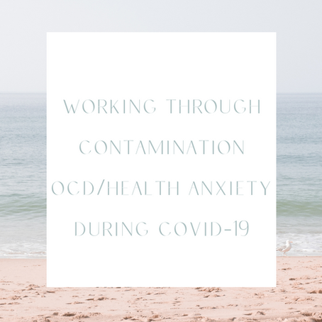 Working through contamination OCD/health anxiety during COVID-19 Pandemic