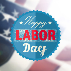 Happy Labor Day sign on USA flag backgro