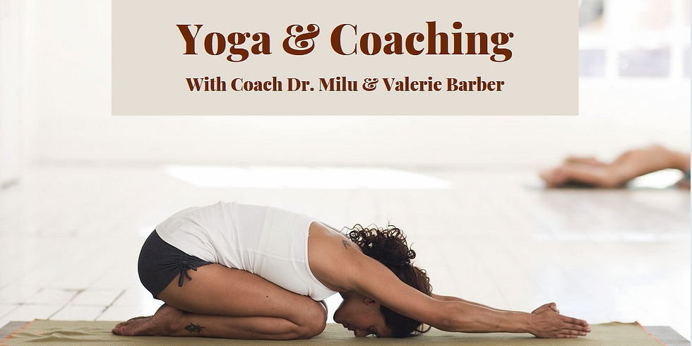 Yoga & Coaching with Coach Dr. Milu & Valerie Barber