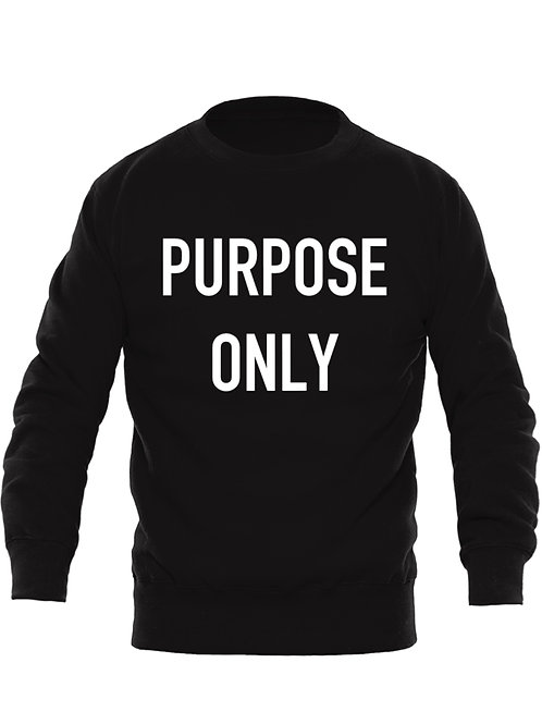 PURPOSE ONLY Sweatshirt