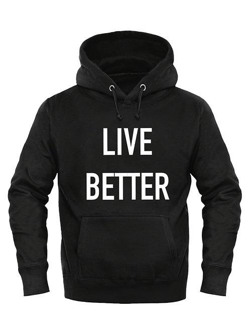 LIVE BETTER Hoodie