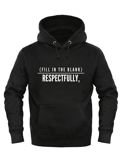 RESPECTFULLY, HOODIE