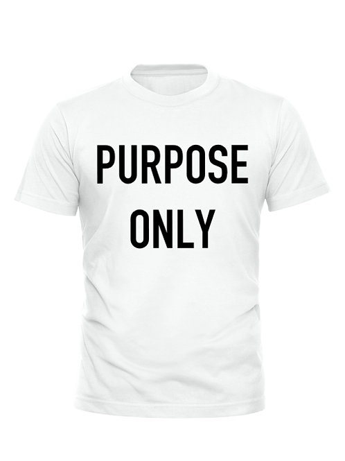 PURPOSE ONLY T-Shirt