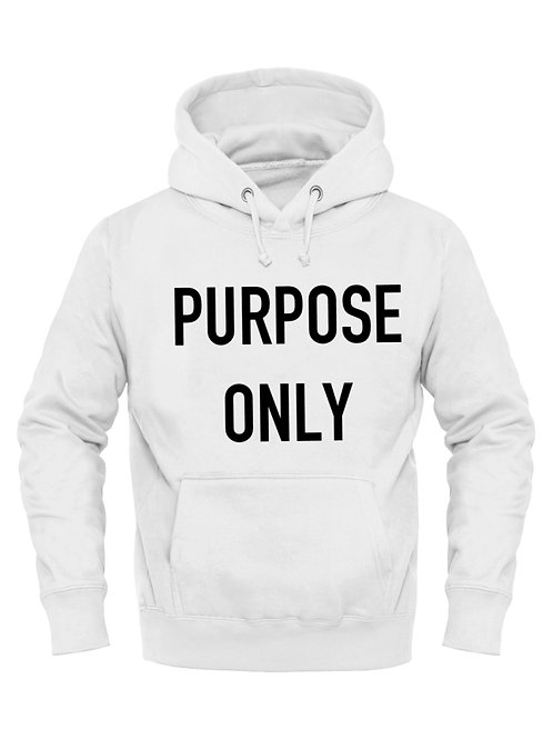 PURPOSE ONLY Hoodie